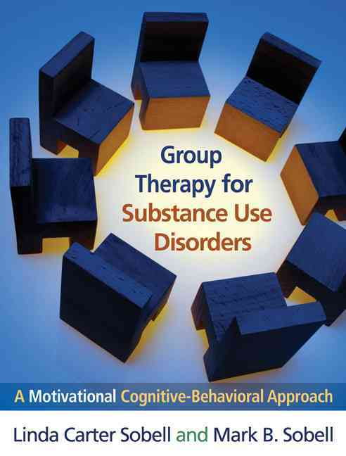 Group Therapy for Substance Use Disorders By Sobell, Linda Carter/ Sobell, Mark B.