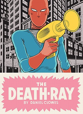 The Death-Ray By Clowes, Daniel